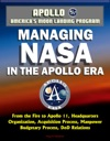 Apollo And Americas Moon Landing Program Managing NASA In The Apollo Era - From The Fire To Apollo 11 Headquarters Organization Acquisition Process Manpower Budgetary Process DoD Relations
