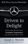 Driven To Delight Delivering World-Class Customer Experience The Mercedes-Benz Way