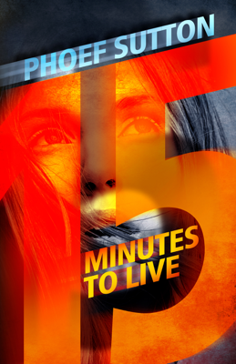Phoef Sutton - Fifteen Minutes to Live book
