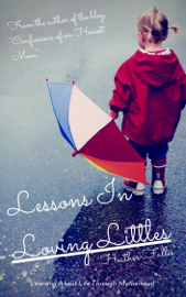 Lessons in Loving Littles