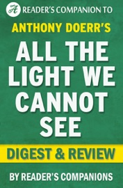 Anthony Doerr's All the Light We Cannot See Digest & Review