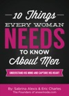10 Things Every Woman Needs To Know About Men