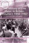 The History Of Live Music In Britain Volume I 1950-1967