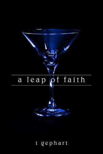 T Gephart - A Leap of Faith