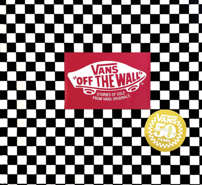 Vans: Off the Wall (50th Anniversary Edition) - Doug Palladini book
