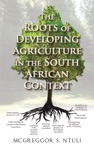 The Roots Of Developing Agriculture In The South African Context