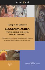 Leggenda aurea. Strane storie di donne, draghi e diavoli Libro Cover
