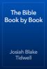 Josiah Blake Tidwell - The Bible Book by Book artwork