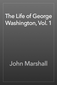 The Life of George Washington, Vol. 1 Book Review
