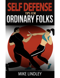 Basic Self Defense Tips for Ordinary Folks book