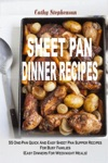 Sheet Pan Dinner Recipes 55 One-Pan Quick And Easy Sheet Pan Supper Recipes For Busy Families Easy Dinners For Weeknight Meals