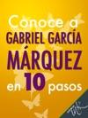 Conoce A Gabriel Garca Mrquez En 10 Pasos