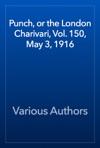 Punch Or The London Charivari Vol 150 May 3 1916
