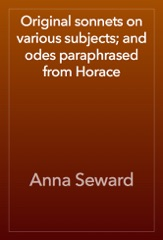 Original sonnets on various subjects; and odes paraphrased from Horace