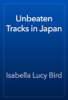 Isabella Lucy Bird - Unbeaten Tracks in Japan artwork
