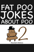 Fat Poo Jokes About Poo 2 (Standard Edition)