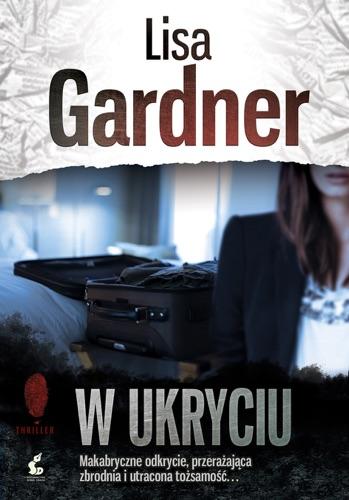 Lisa Gardner - W ukryciu