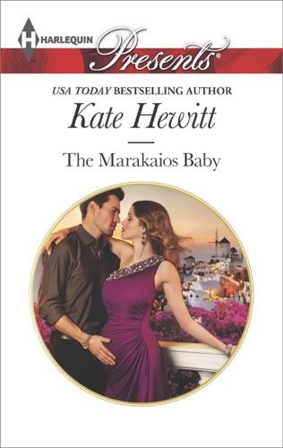 Kate Hewitt - The Marakaios Baby