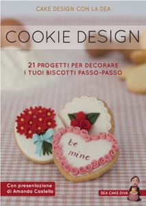 Cookie Design. 21 progetti per decorare i tuoi biscotti passo-passo Copertina del libro