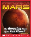 Discovering Mars The Amazing Story Of The Red Planet