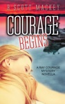 Courage Begins A Ray Courage Mystery Novella