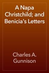 A Napa Christchild; and Benicia's Letters