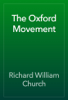Richard William Church - The Oxford Movement artwork