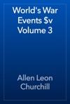 Worlds War Events V Volume 3