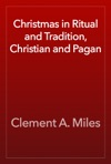 Christmas In Ritual And Tradition Christian And Pagan