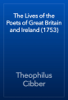Theophilus Cibber - The Lives of the Poets of Great Britain and Ireland (1753) artwork