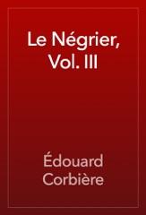 Le Négrier, Vol. III