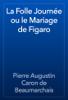 Pierre Augustin Caron de Beaumarchais - La Folle Journée ou le Mariage de Figaro artwork