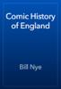 Bill Nye - Comic History of England artwork