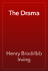 Henry Brodribb Irving - The Drama artwork