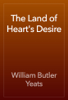 William Butler Yeats - The Land of Heart's Desire artwork