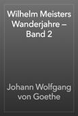 Wilhelm Meisters Wanderjahre — Band 2