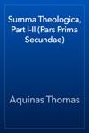 Summa Theologica Part I-II Pars Prima Secundae