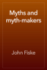 John Fiske - Myths and myth-makers artwork