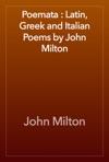 Poemata  Latin Greek And Italian Poems By John Milton