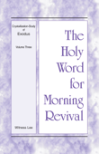 The Holy Word for Morning Revival - Crystallization-study of Exodus Volume 3