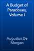 Augustus De Morgan - A Budget of Paradoxes, Volume I artwork