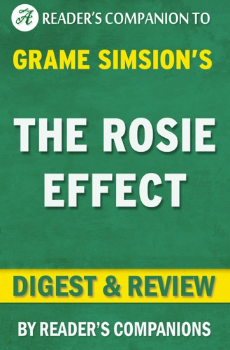 Reader's Companion - The Rosie Effect by Graeme Simsion I Digest & Review