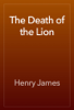 Henry James - The Death of the Lion artwork