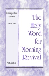 The Holy Word for Morning Revival - Crystallization-study of Exodus Volume 3 PDF Download
