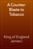 King of England James I - A Counter-Blaste to Tobacco artwork