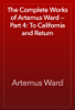 Artemus Ward - The Complete Works of Artemus Ward — Part 4: To California and Return artwork