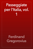 Passeggiate per l'Italia, vol. 1
