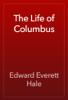 Edward Everett Hale - The Life of Columbus artwork