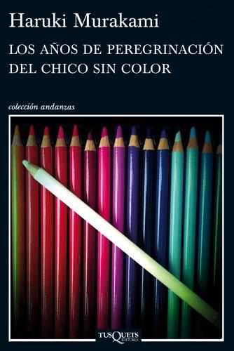 Haruki Murakami - Los años de peregrinación del chico sin color