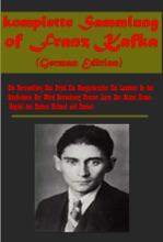 Komplette Sammlung Of Franz Kafka (German Edition)